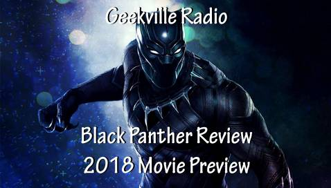 2018 Movie Preview, Black Panther Review