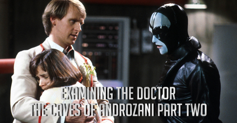 The Caves Of Androzani Part Two Examined
