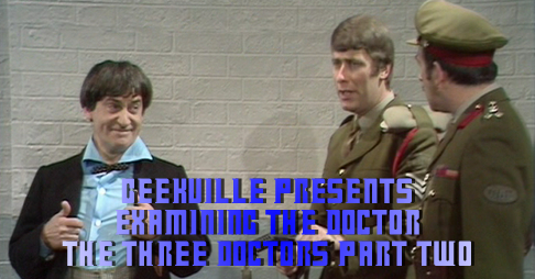 Examining The Doctor: The Three Doctors Part Two