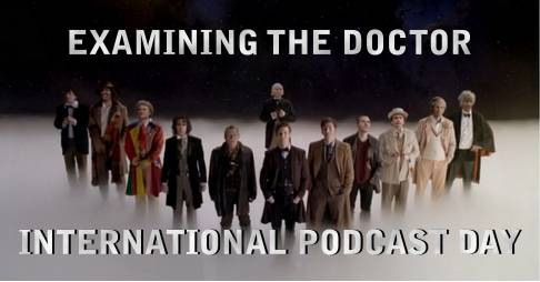 International Podcast Day Special: The Best Of Examining The Doctor