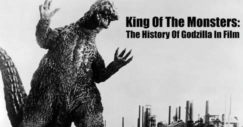 King Of The Monsters: A History of Godzilla In Film