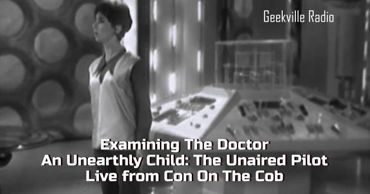 Examining The Doctor: An Unearthly Child – The Unaired Pilot