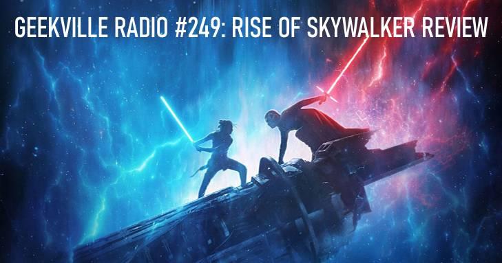 Geekville Radio #249: Rise Of Skywalker In-Depth Review