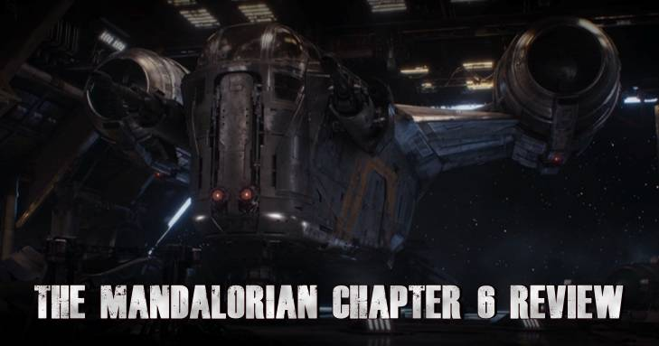 The Mandalorian Chapter 6 Review