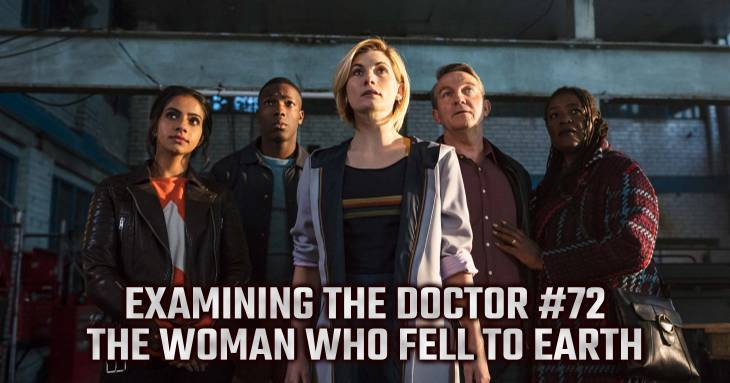 Examining The Doctor #72: The Woman Who Fell To Earth