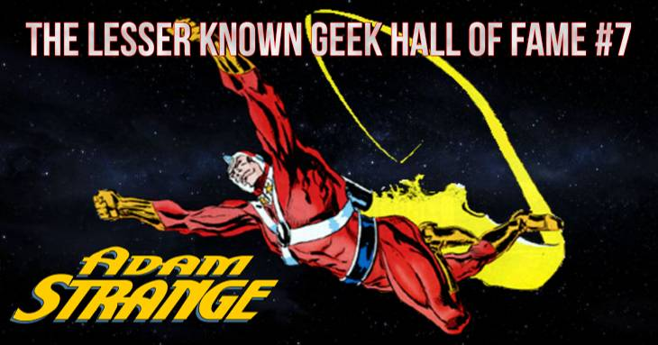 The Lesser Known Geek Hall Of Fame #7: Adam Strange