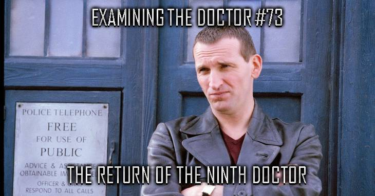 Examining The Doctor #73: The Return Of Christopher Eccleston