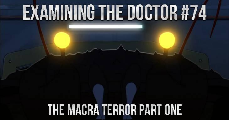 Examining The Doctor: The Macra Terror Part One
