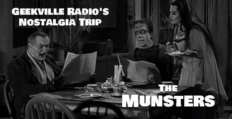Geekville Radio's Nostalgia Trip: The Munsters (1964-1966)