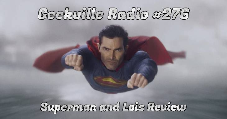 Geekville Radio #276: Superman and Lois Review