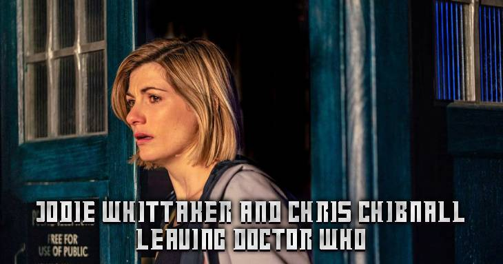 Examining The Doctor BREAKING NEWS! Jodie Whittaker and Chris Chibnall to Leave Doctor Who in 2022!