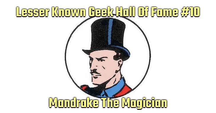 Lesser-Known Geek Hall Of Fame #10: Mandrake The Magician